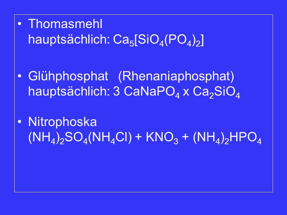 Thomasmehl hauptsächlich: Ca5[SiO4(PO4)2]